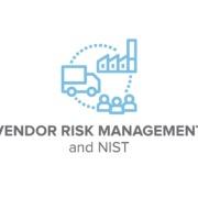 Vendor Risk Management and NIST