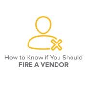 How to know if you should fire a vendor