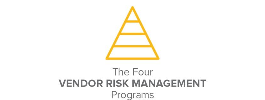 The Four Vendor Risk Management Programs