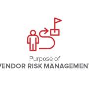 Purpose of Vendor Risk Management