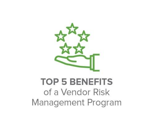 Top 5 Benefits of a Vendor Risk Management Program