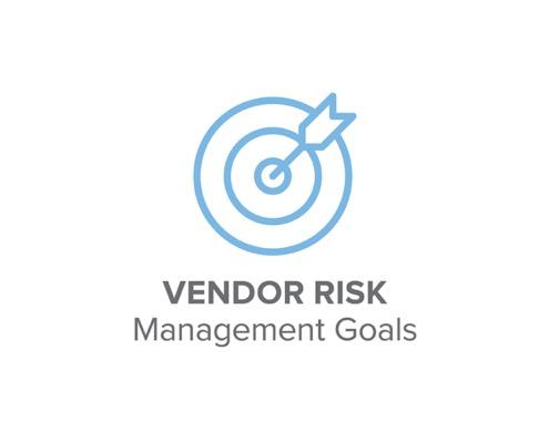 Vendor Risk Management Goals