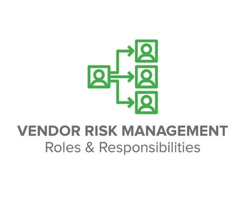 Vendor Risk Management Roles and Responsibilities
