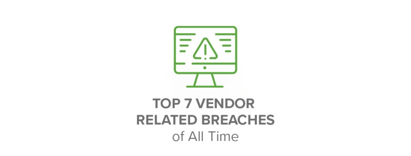 Top 7 Vendor Related Breaches of All Time