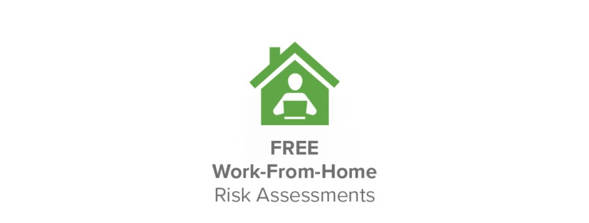 FREE Work-From-Home Risk Assessments
